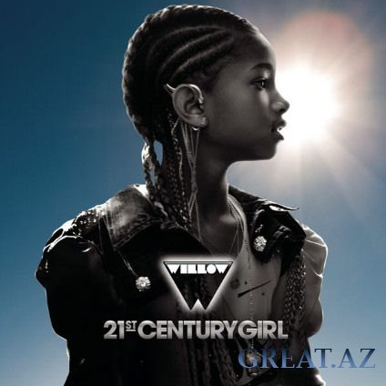 Willow Smith - 21st Century Girl (Single)